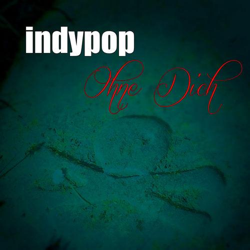 Indypop - Ohne Dich Artwork